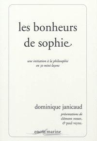 Les bonheurs de Sophie : une initiation à la philosophie en 30 mini-leçons