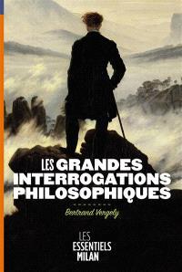 Les grandes interrogations philosophiques