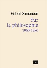 Sur la philosophie : 1950-1980