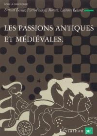 Théories et critiques des passions. Volume 1, Les passions antiques et médiévales