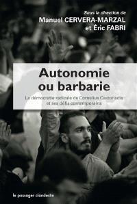 Autonomie ou barbarie : la démocratie radicale de Cornelius Castoriadis et ses défis contemporains