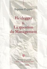 Heidegger & la question du management : cybernétique, information & organisation à l'époque de la planétarisation