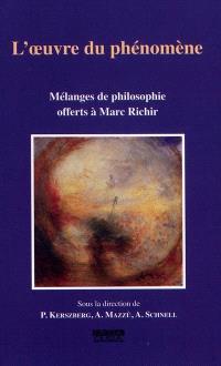 L'oeuvre du phénomène : mélanges de philosophie offerts à Marc Richir