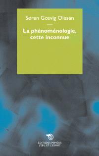 La phénoménologie, cette inconnue
