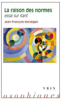 La raison des normes : essai sur Kant
