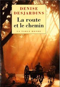 La route et le chemin : carnets de voyage et d'ascèse