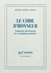 Le code d'honneur : comment adviennent les révolutions morales
