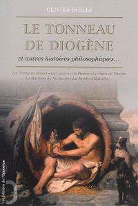 Le tonneau de Diogène et autres histoires philosophiques