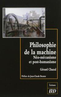 Philosophie de la machine : néo-mécanisme et post-humanisme