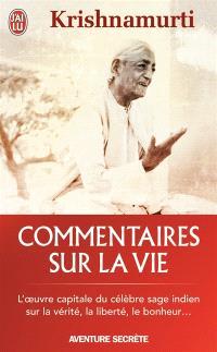 Commentaires sur la vie. Volume 1