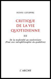 Critique de la vie quotidienne. Volume 3