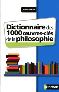 Dictionnaire des 1000 oeuvres clés de la philosophie