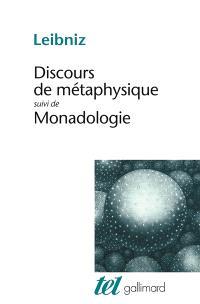 Discours de métaphysique; Suivi de Monadologie