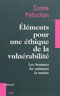Eléments pour une éthique de la vulnérabilité : les hommes, les animaux, la nature