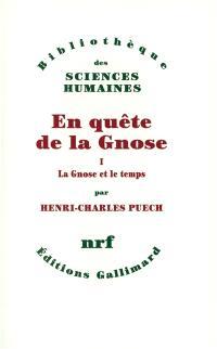 En quête de la gnose. Volume 1, La Gnose et le temps et autres essais