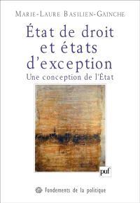 Etat de droit et états d'exception : une conception de l'Etat