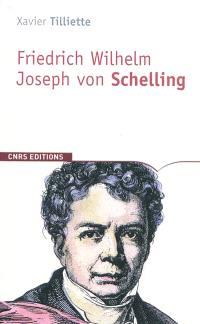 Friedrich Wilhelm Joseph von Schelling : biographie