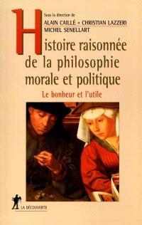 Histoire raisonnée de la philosophie morale et politique : le bonheur et l'utile