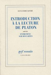 Introduction à la lecture de Platon; Entretiens sur Descartes
