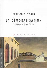 La démoralisation : la morale et la crise