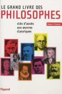 Le grand livre des philosophes : clés d'accès aux oeuvres classiques