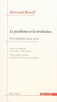 Le pacifisme et la révolution : écrits politiques (1914-1918)