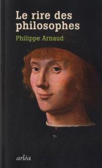 Le rire des philosophes : de Platon à Foucault