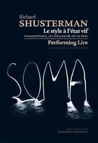 Le style à l'état vif : somaesthétique, art populaire et art de vivre = Performing live