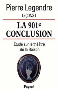 Leçons. Volume 1, La 901e conclusion : étude sur le théâtre de la raison