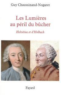 Les Lumières au péril du bûcher : Helvétius et d'Holbach