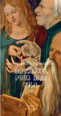 Machiavel pour mon fils : essai