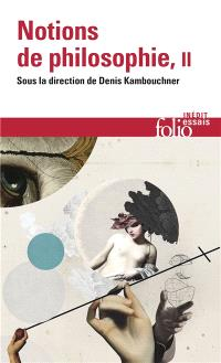 Notions de philosophie. Volume 2