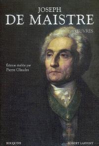 Oeuvres. Suivi de Dictionnaire Joseph de Maistre