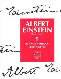 Oeuvres choisies. Volume 5, Science, éthique, philosophie