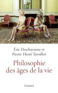 Philosophie des âges de la vie : pourquoi grandir ? Pourquoi vieillir ?