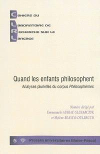 Quand les enfants philosophent : analyses plurielles du corpus Philosophèmes