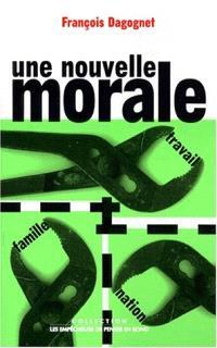 Une nouvelle morale : famille, travail, nation