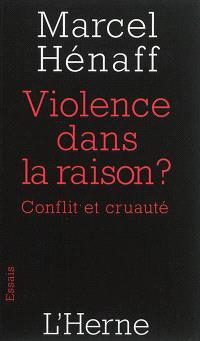 Violence dans la raison ? : conflit et cruauté