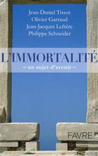 L'immortalité : un sujet d'avenir