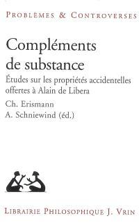 Compléments de substance : études sur les propriétés accidentelles offertes à Alain de Libera