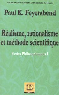 Ecrits philosophiques. Volume 1, Réalisme, rationalisme et méthode scientifique