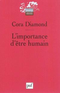 L'importance d'être humain : et autres essais de philosophie morale