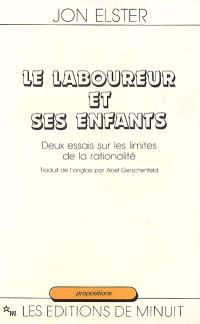 Le laboureur et ses enfants : deux essais sur les limites de la rationalité