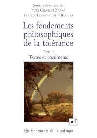 Les fondements philosophiques de la tolérance : en France et en Angleterre au XVIIe siècle. Volume 2, Textes et documents