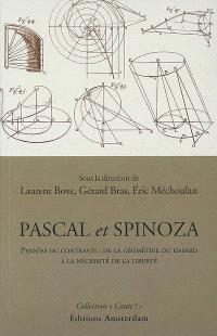 Pascal et Spinoza : pensées du contraste : de la géométrie du hasard à la nécessité de la liberté