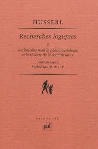 Recherches logiques. Volume 2-2, Recherches pour la phénoménologie et la théorie de la connaissance : deuxième partie, recherches III, IV et V