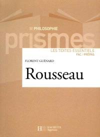 Rousseau : les textes esentiels : fac-prépas