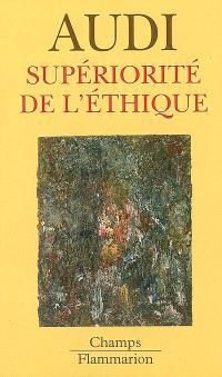 Supériorité de l'éthique : de Schopenhauer à Wittgenstein et au-delà