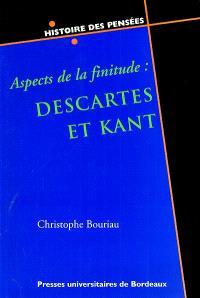 Aspects de la finitude : Descartes et Kant