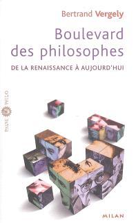 Boulevard des philosophes. Volume 2, De la Renaissance à aujourd'hui